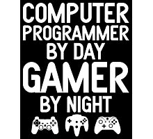 Computer Programmer by Day Gamer by Night Photographic Print