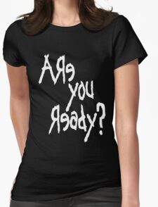 Are You Ready? (White text) Womens Fitted T-Shirt