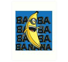 ba ba bananas Art Print