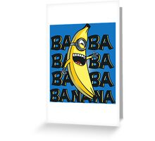 ba ba bananas Greeting Card