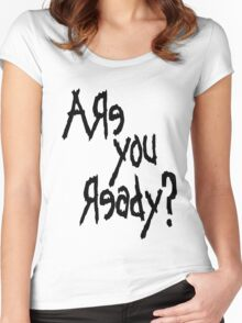 Are You Ready? (Black text) Women's Fitted Scoop T-Shirt