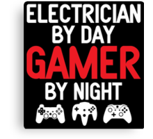 Electrician by Day Gamer by Night Canvas Print