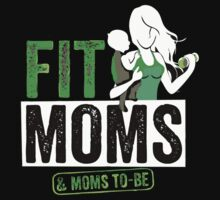 Fit Moms & Moms To Be. by mralan