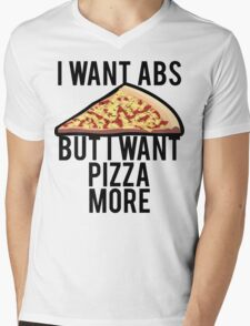 I WANT ABS BUT I WANT PIZZA MORE Mens V-Neck T-Shirt