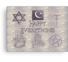 Happy Everything Canvas Print