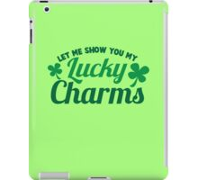 Let me show you mu lucky Charms great St Patricks day sexy design iPad Case/Skin