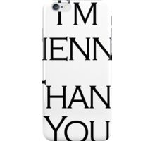 I'm Fienne, Thank You iPhone Case/Skin