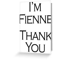 I'm Fienne, Thank You Greeting Card