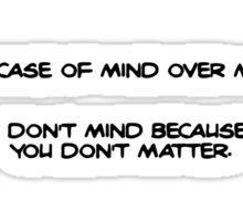 Mind over Matter. Sticker