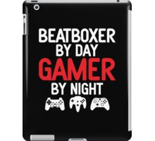Beatboxer by Day Gamer by Night  iPad Case/Skin
