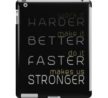 Harder, Better, Faster, Stronger iPad Case/Skin