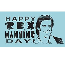 Happy Rex Manning Day! Photographic Print