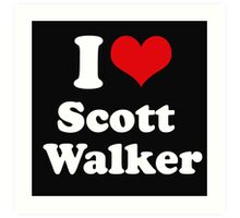 I Love Scott Walker Art Print