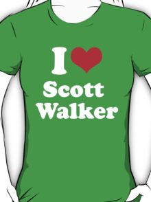 I Love Scott Walker T-Shirt