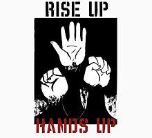 Rise Up, Hands Up Unisex T-Shirt