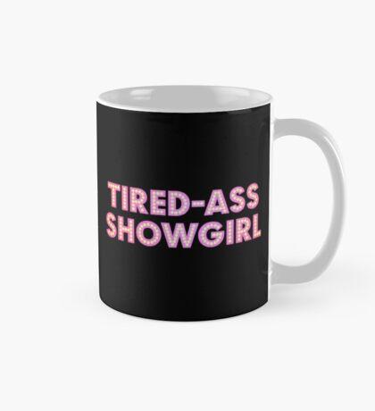 At Least I Am A Showgirl! - Alternate Mug Version Mug