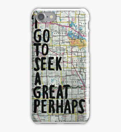 I Go to Seek a Great Perhaps ~ Quote  iPhone Case/Skin