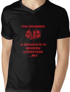 the drummer loves a graduate in modern literature... me! Mens V-Neck T-Shirt