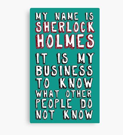 My name is Sherlock Holmes Canvas Print