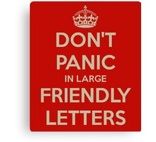 don't panic in large friendly letters Canvas Print