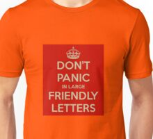 don't panic in large friendly letters Unisex T-Shirt