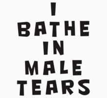 I BATHE IN MALE TEARS  by SOVART69