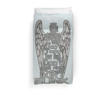 Don't Blink Duvet Cover