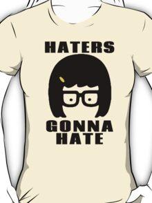 Tina Belcher, Haters Gonna Hate t-shirt T-Shirt
