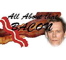 All about that Bacon! Photographic Print