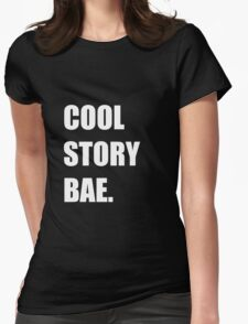 Cool Story Bae.  T-Shirt