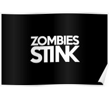 Zombies stink Poster