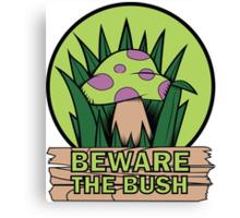 Beware the Bush Canvas Print