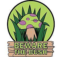 Beware the Bush Photographic Print
