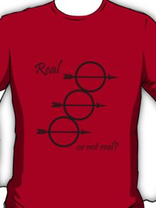 """""""Real or not real?"""" T-Shirt"""