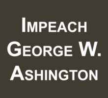 Impeach George Washington by ejnrby
