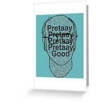 Larry David: Pretty, Pretty, Pretty, Good. Greeting Card