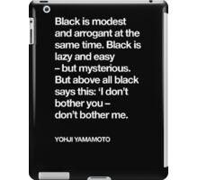 YOHJI YAMAMOTO BLACK IS EVERYTHING iPad Case/Skin
