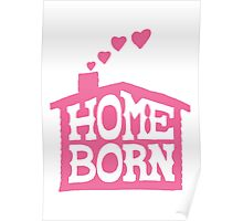 Home Born - Pink Poster