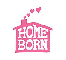 Home Born - Pink Photographic Print