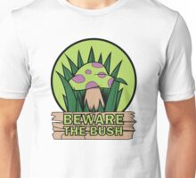 Beware the Bush Unisex T-Shirt