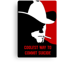 Coolest way to commit suicide Canvas Print