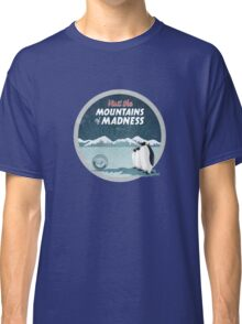 Visit the Mountains of Madness Classic T-Shirt