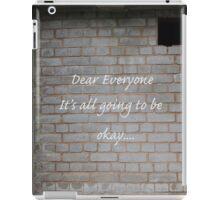 Dear Everyone.... iPad Case/Skin