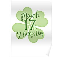 HAPPY ST.PATRICK'S DAY MARCH 17TH Poster