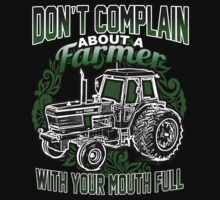 Don't Complain About a Farmer With You Mouth Full - Tshirts & Hoodies by Awesome Arts