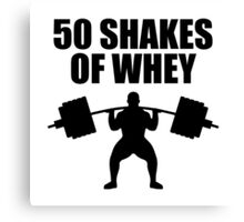 50 Shakes of Whey Canvas Print