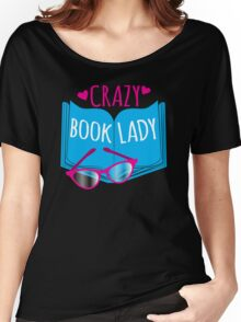 Crazy Book Lady with a pair of glasses and a book in blue Women's Relaxed Fit T-Shirt