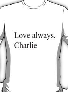 Love always, charlie T-Shirt