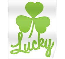 Lucky with a green shamrock Poster