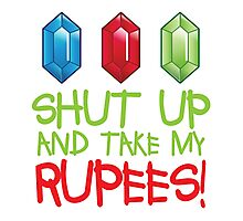 Shut up and take my Rupees! Photographic Print
